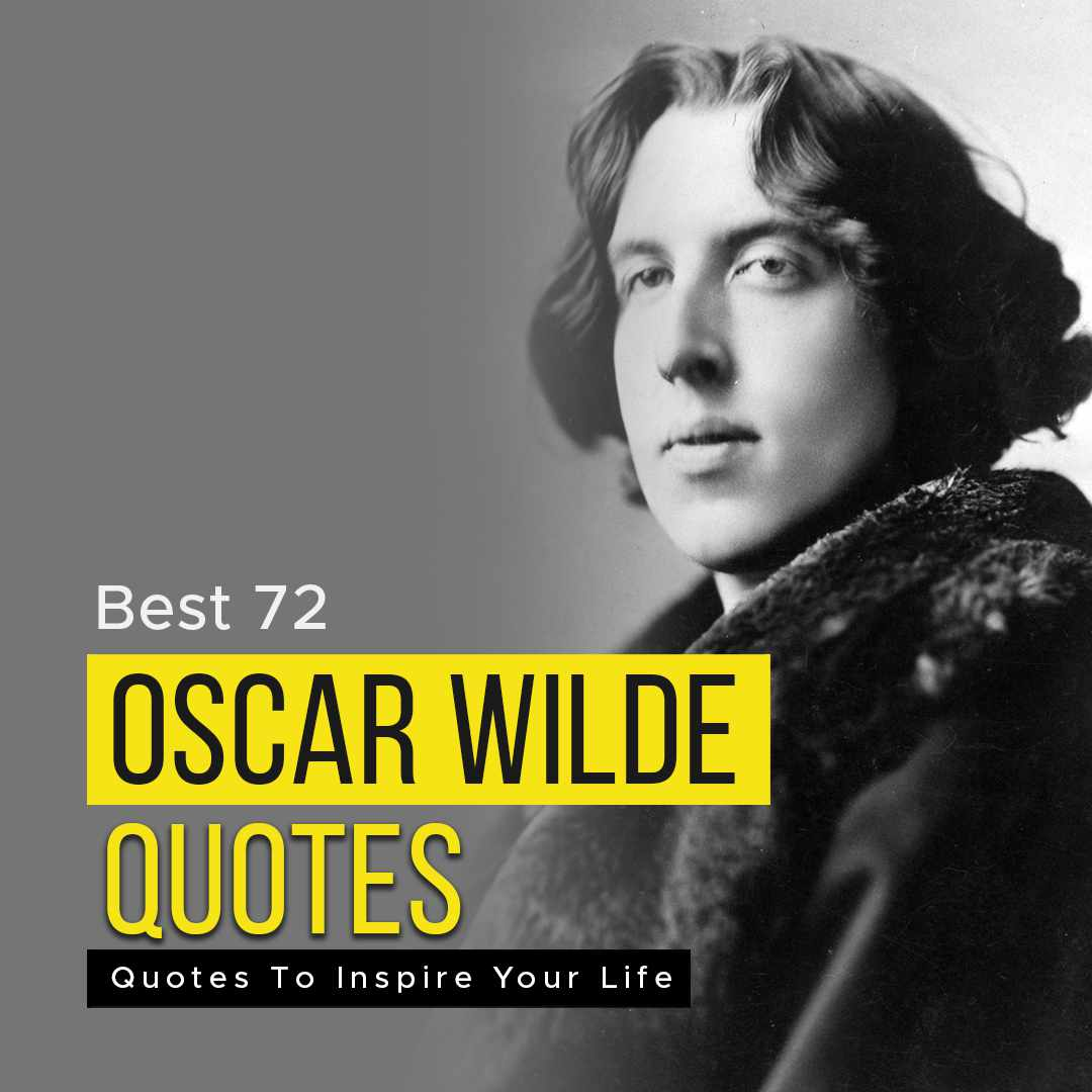 You are currently viewing Best 72 Oscar Wilde Quotes To Inspire Your Life