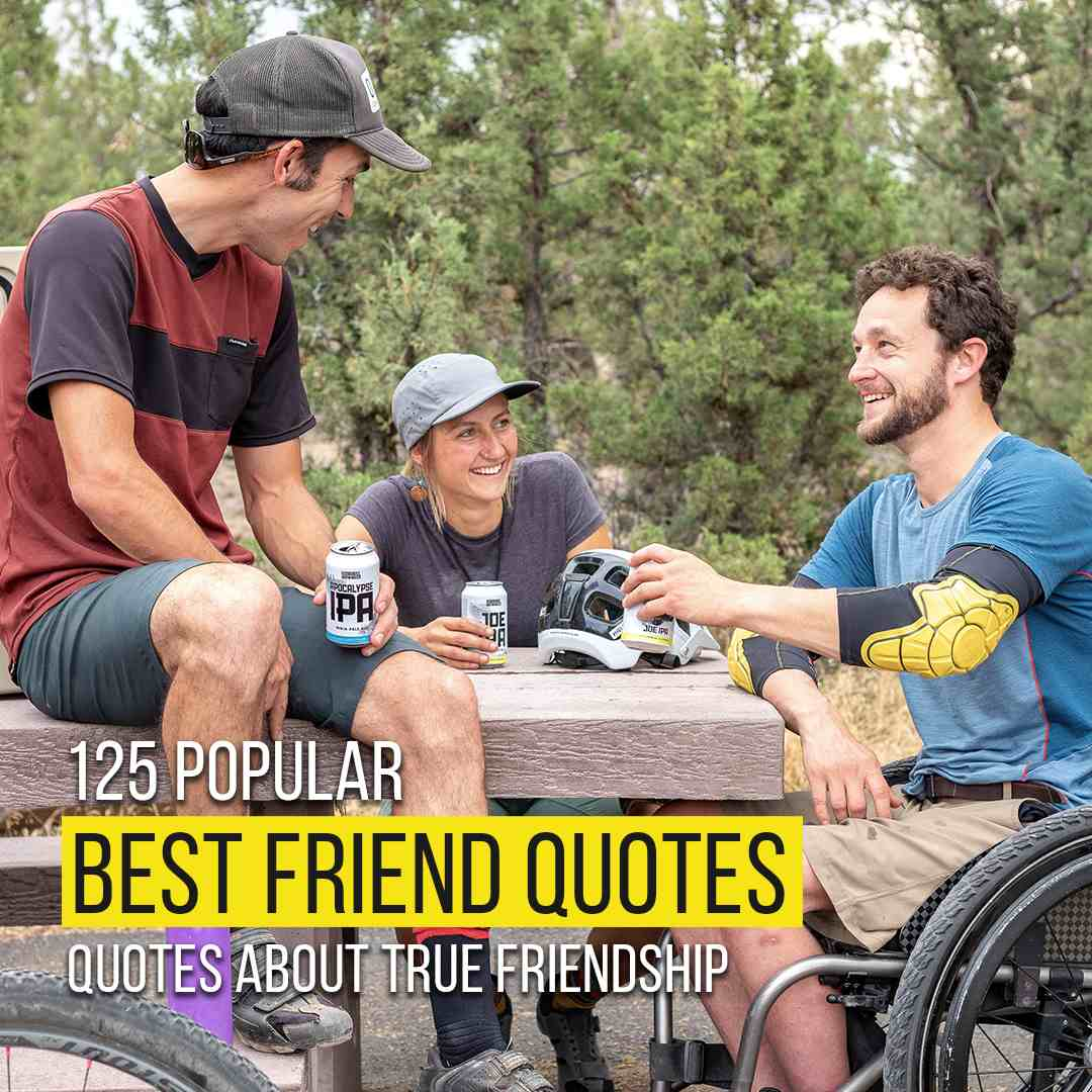 You are currently viewing 125 Popular Best Friend Quotes About True Friendship