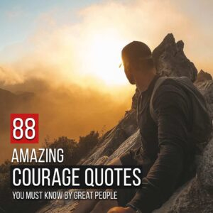 Read more about the article 88 Amazing Courage Quotes You Must Know By Great People