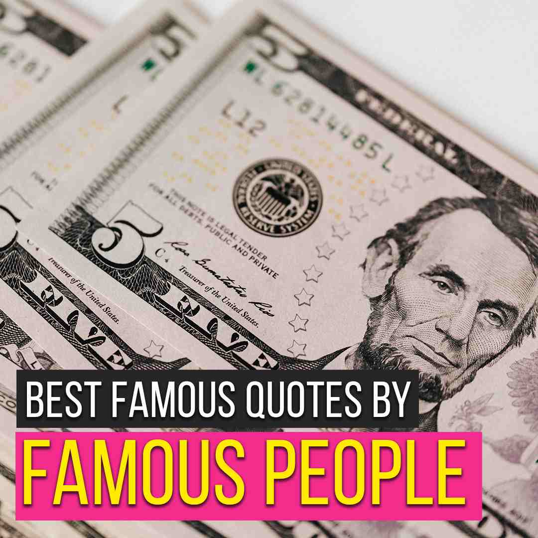 You are currently viewing 86 Best Famous Quotes By Famous People