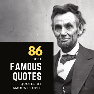 86 Best Famous Quotes By Famous People