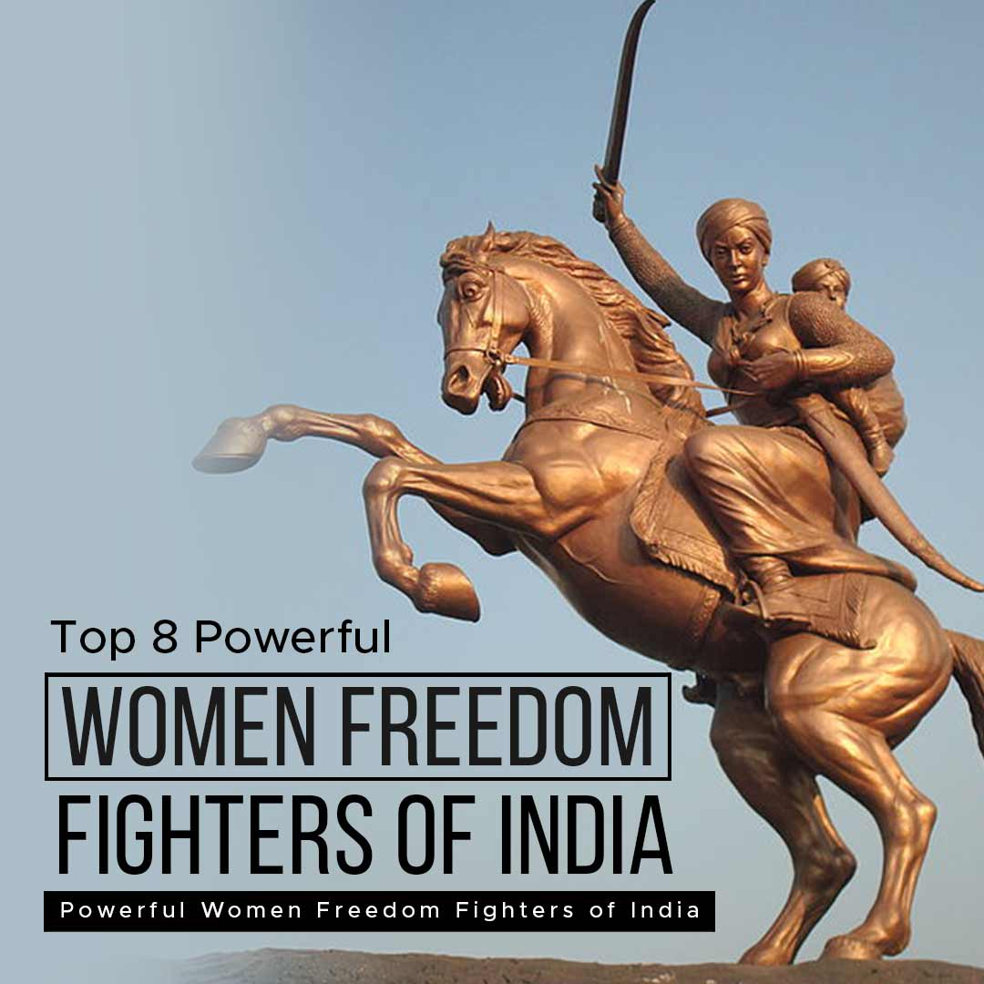 You are currently viewing Top 8 Powerful Women Freedom Fighters of India   Must Read