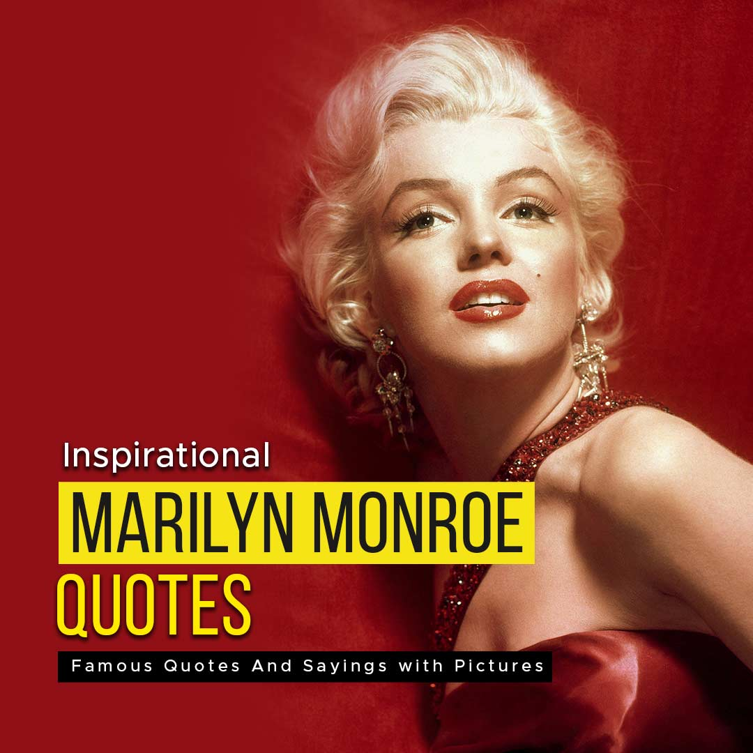 You are currently viewing Marilyn Monroe Famous Quotes And Sayings With Pictures