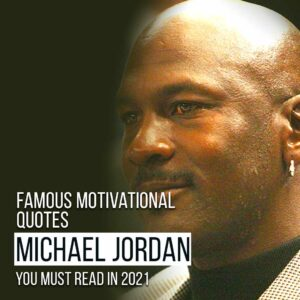 Read more about the article Michael Jordan Famous Motivational Quotes You Must Read In 2021