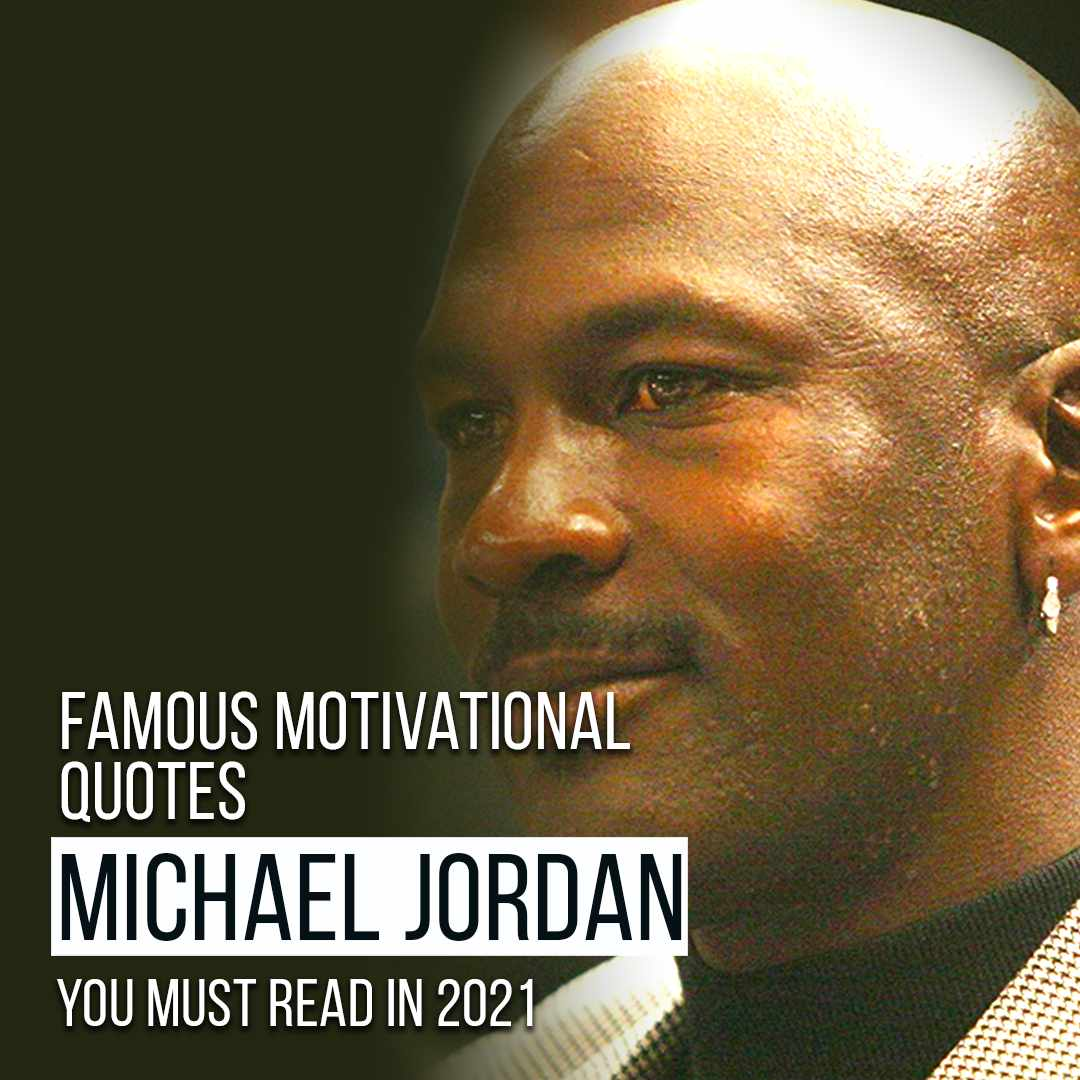 You are currently viewing Michael Jordan Famous Motivational Quotes You Must Read In 2021