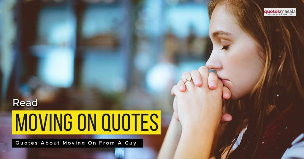 Moving on guy quotes