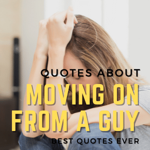 Quotes About Moving On From A Guy   Best Quotes Ever