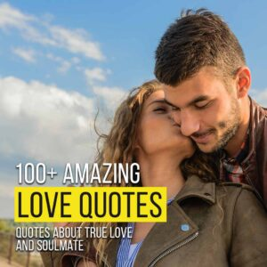 Read more about the article 100+ Amazing Quotes About True Love And Soulmate