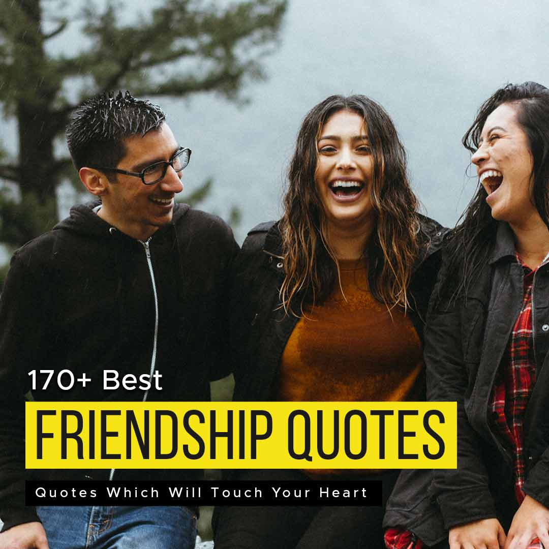 Read more about the article 170+ Best Friendship Quotes Which Will Touch Your Heart