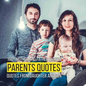 Read more about the article 160+ Mother And Father Quotes From Daughter And Son | Family Quotes