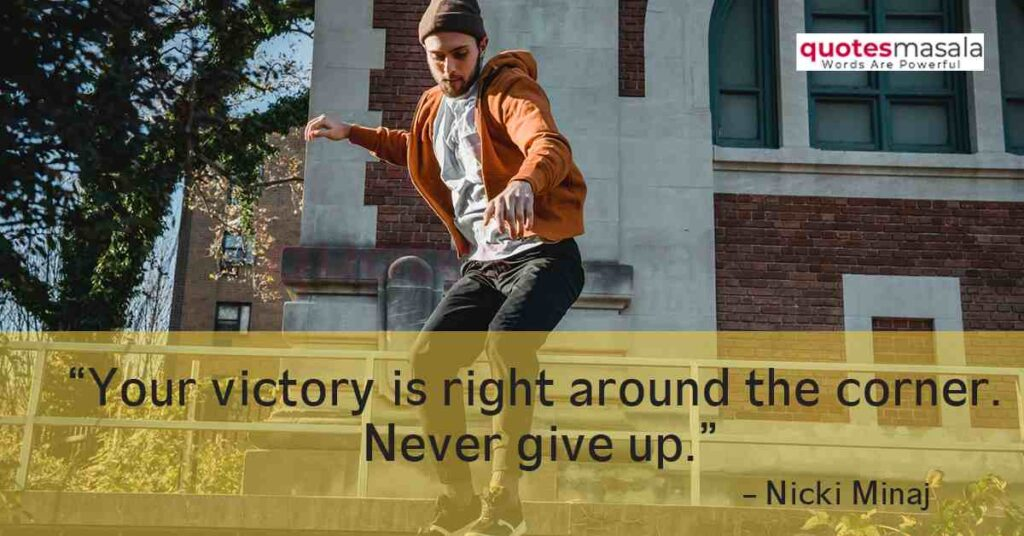 Never Give Up Meaning Quotes