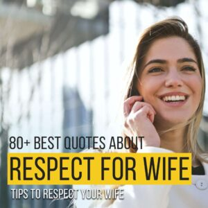 Read more about the article 80+ Best Quotes About Respect For Wife | Tips to Respect Your Wife