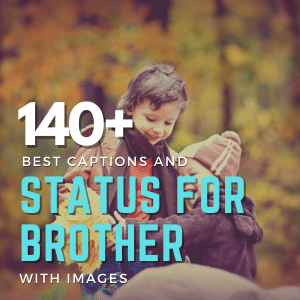 140 +Best Captions And Status For Brother With Images