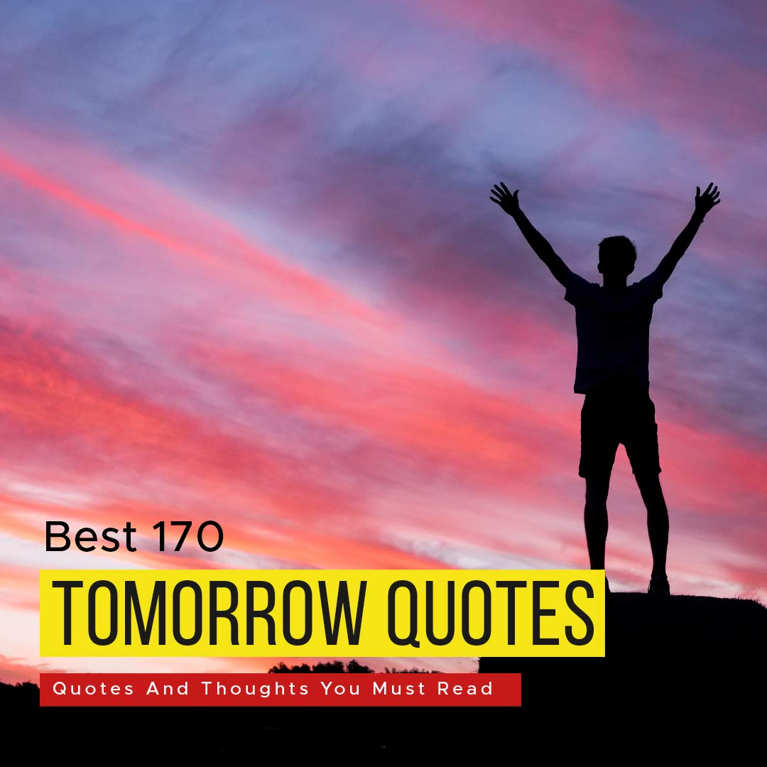 """You are currently viewing [Best] 170 """"Tomorrow Quotes"""" And Thoughts You Must Read"""