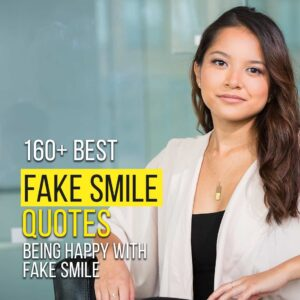 Read more about the article 160+ Best Fake Smile Quotes | Being Happy With Fake Smile