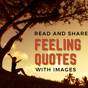 Read more about the article Read And Share Feelings Images With Words | Quotes With Images