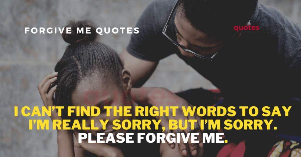 please-forgive-me-quotes (4)