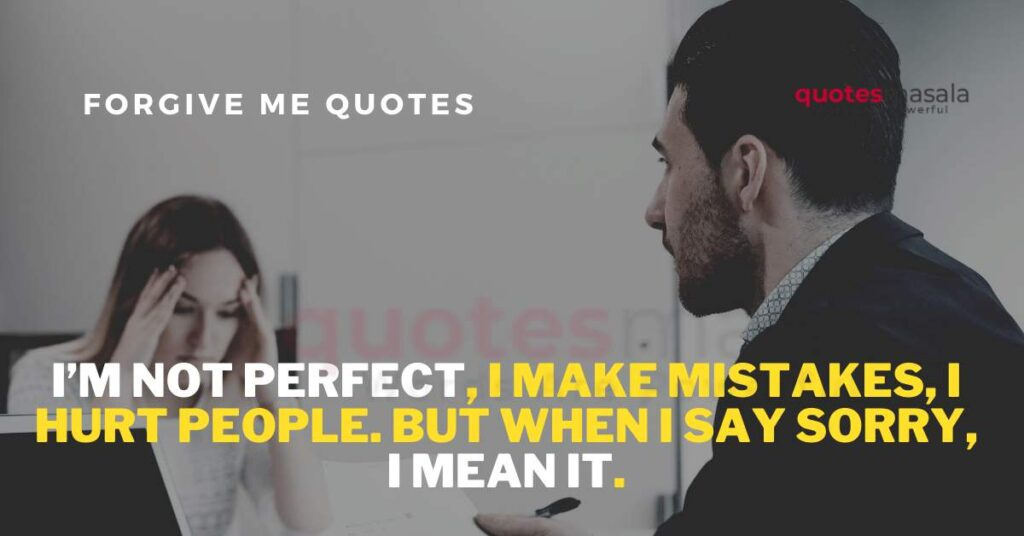 please-forgive-me-quotes (8)