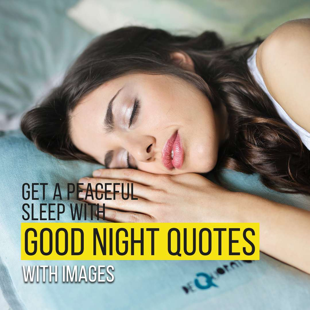 You are currently viewing Get A Peaceful Sleep With Good Night Quotes And Images