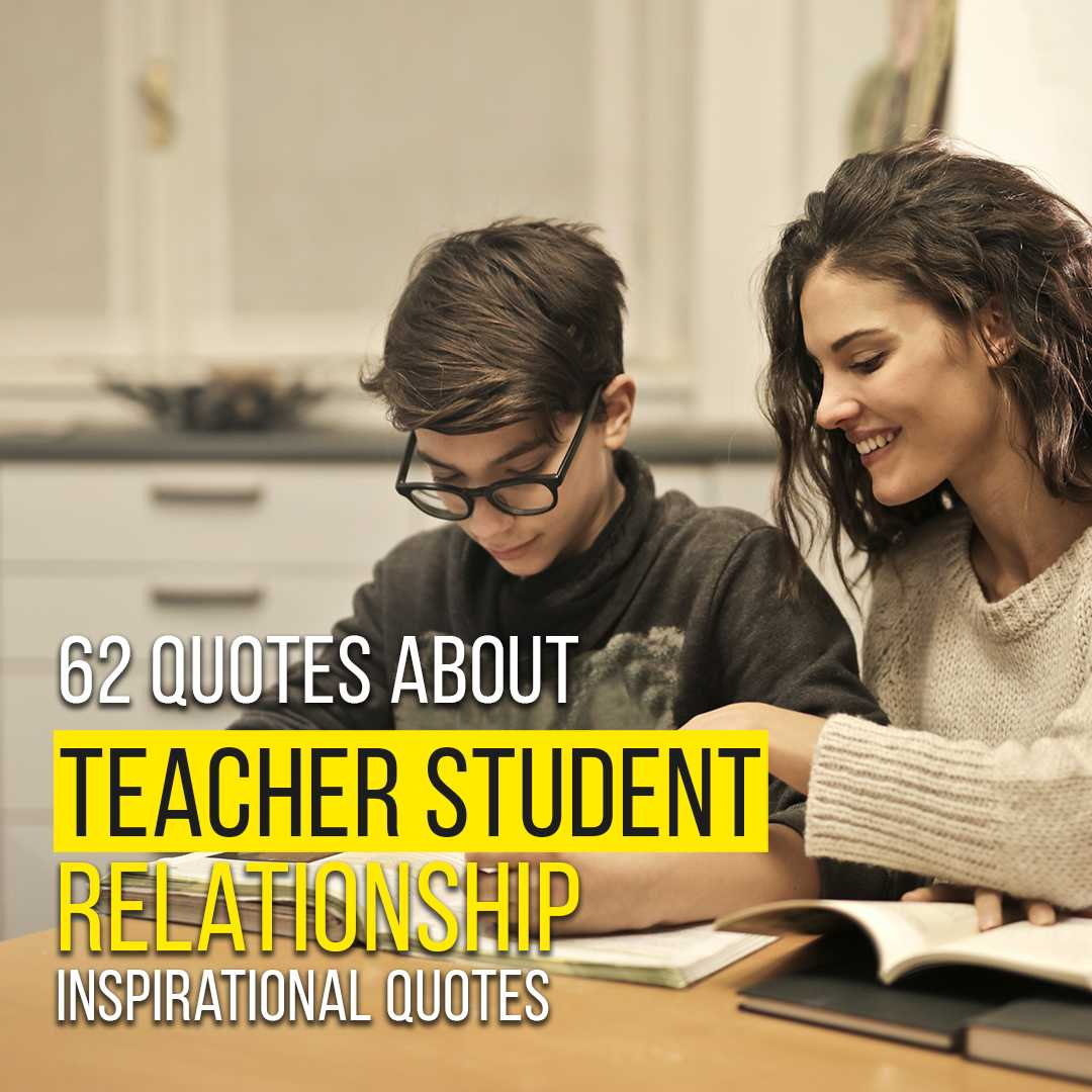 You are currently viewing 62 Quotes about Teacher Student Relationship | Inspirational Quotes