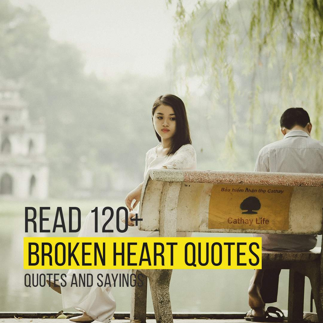 Read more about the article Read 120+ Best Broken Heart Quotes And Sayings