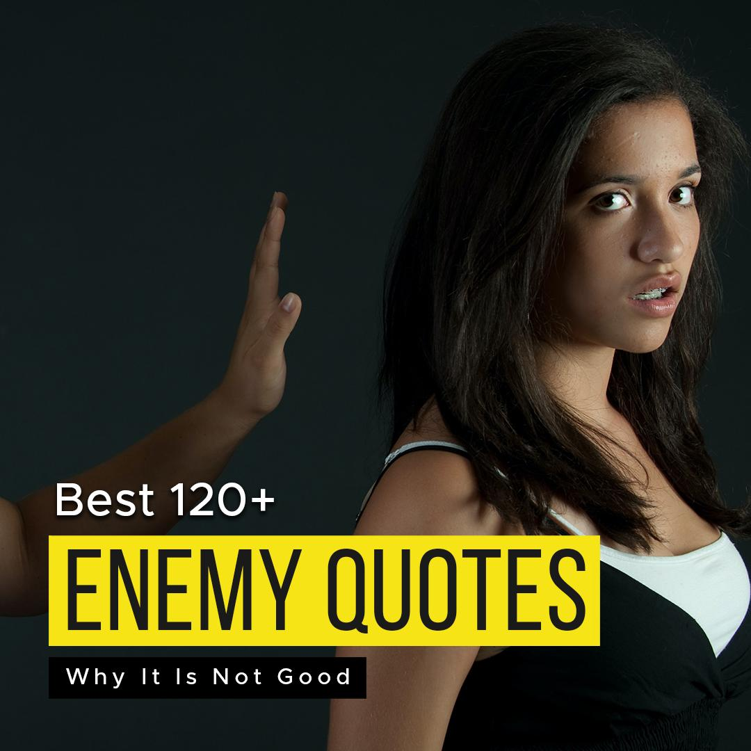 Best 120+ Enemy Quotes   Why It Is Not Good