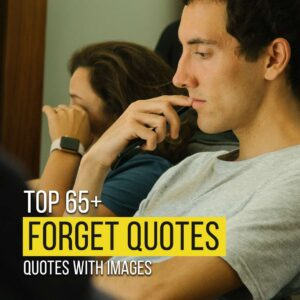 Read more about the article Top 65+ Forget Quotes And Sayings with Images