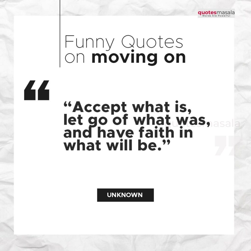 Quotes on funny moving on