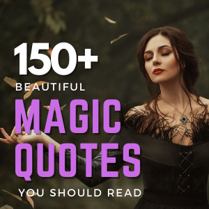 You are currently viewing [150+] Beautiful Magic Quotes You Should Read | Motivational Quotes
