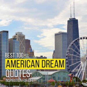 Read more about the article [Best 100+] American Dream Quotes | Inspiration For Life