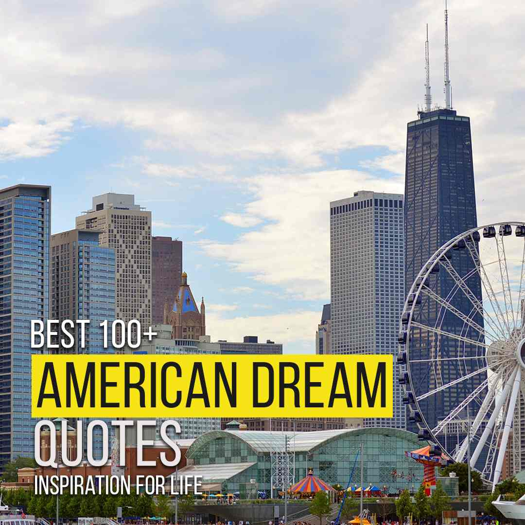 [Best 100+] American Dream Quotes   Inspiration For Life