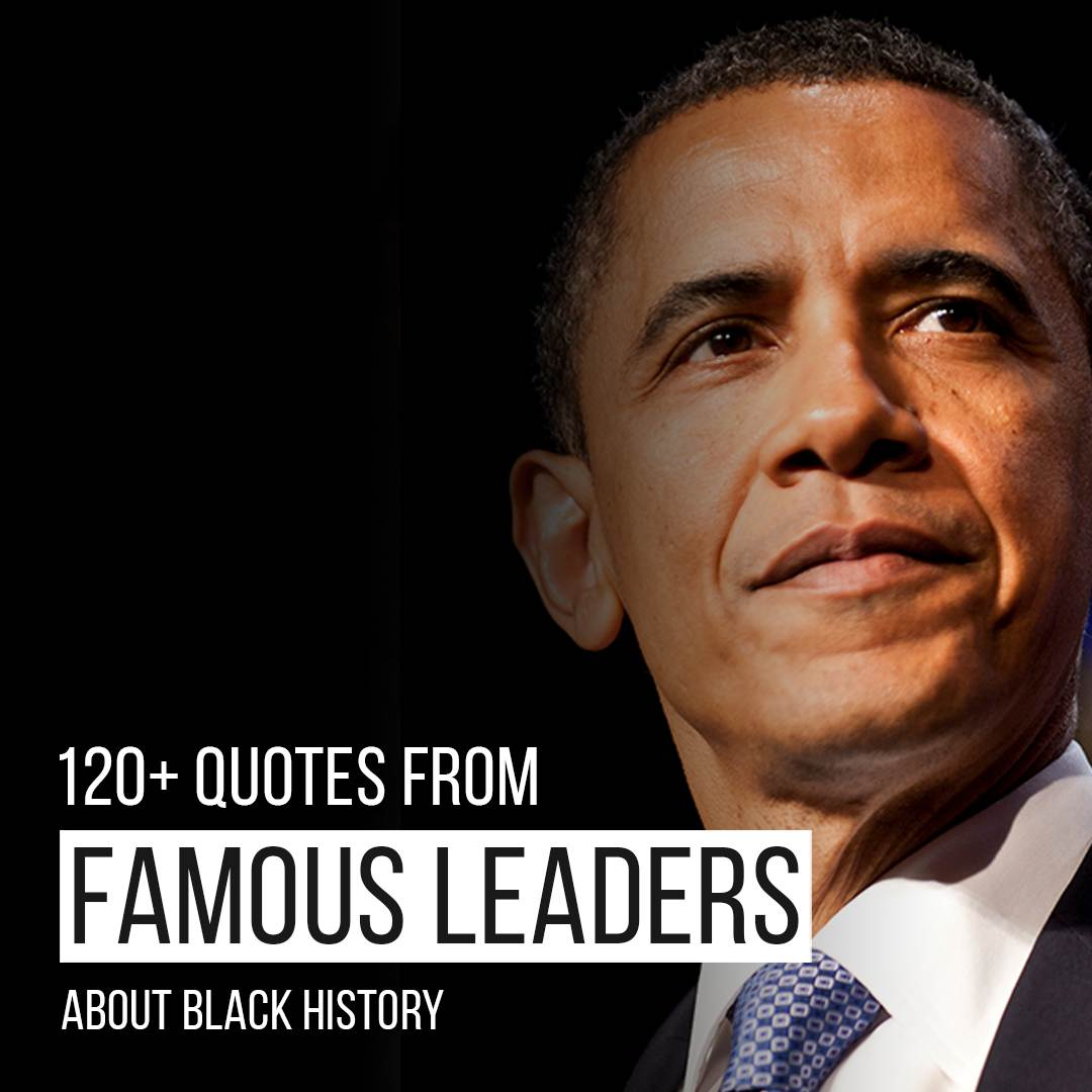 You are currently viewing 120+ Power Quotes From Famous Leaders About Black History