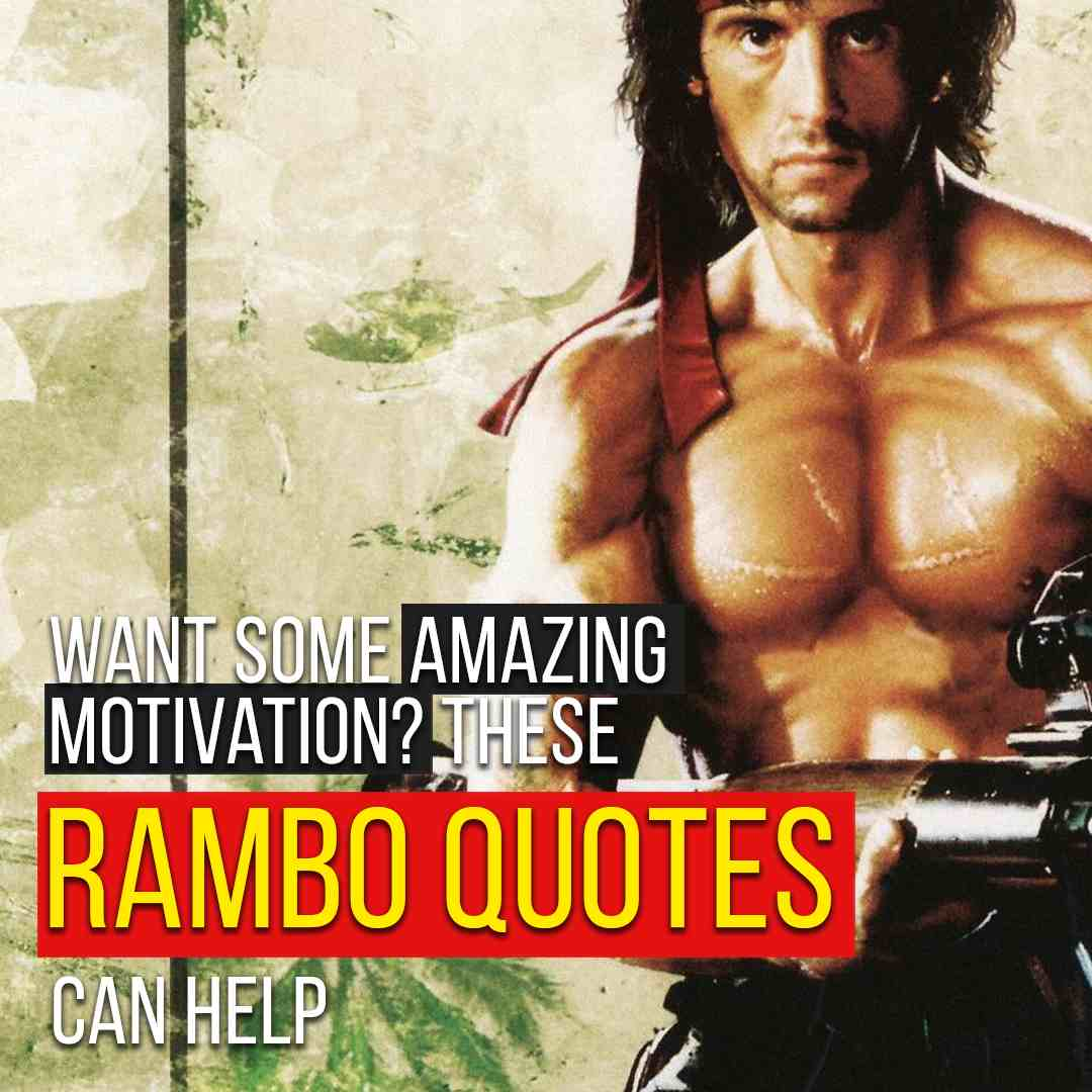 You are currently viewing Want Some Amazing Motivation? These Rambo Quotes Can Help