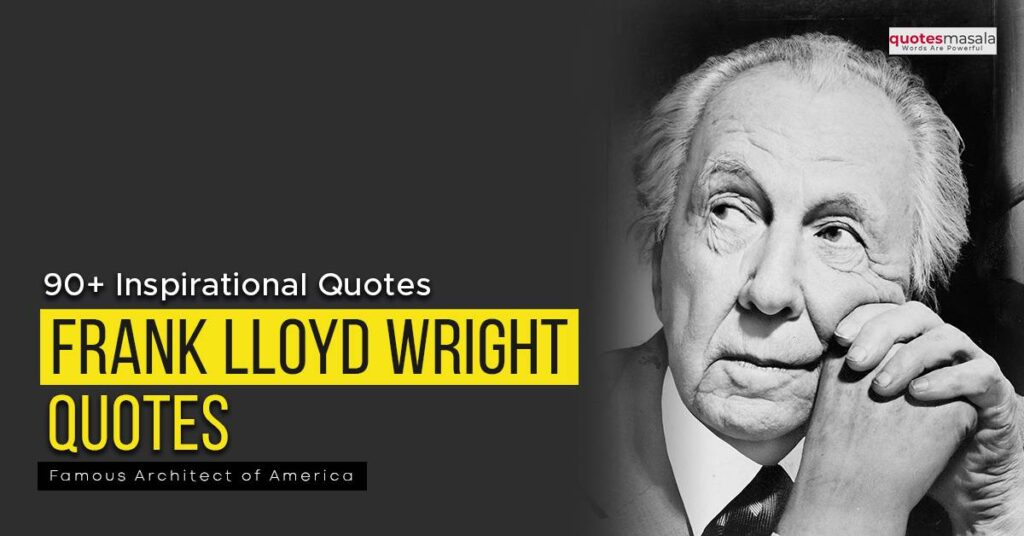 Frank lloyd Wright quotes with images