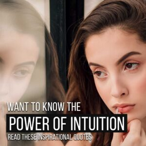 Read more about the article Want To Know The Power Of Intuition? Read These Inspirational Quotes