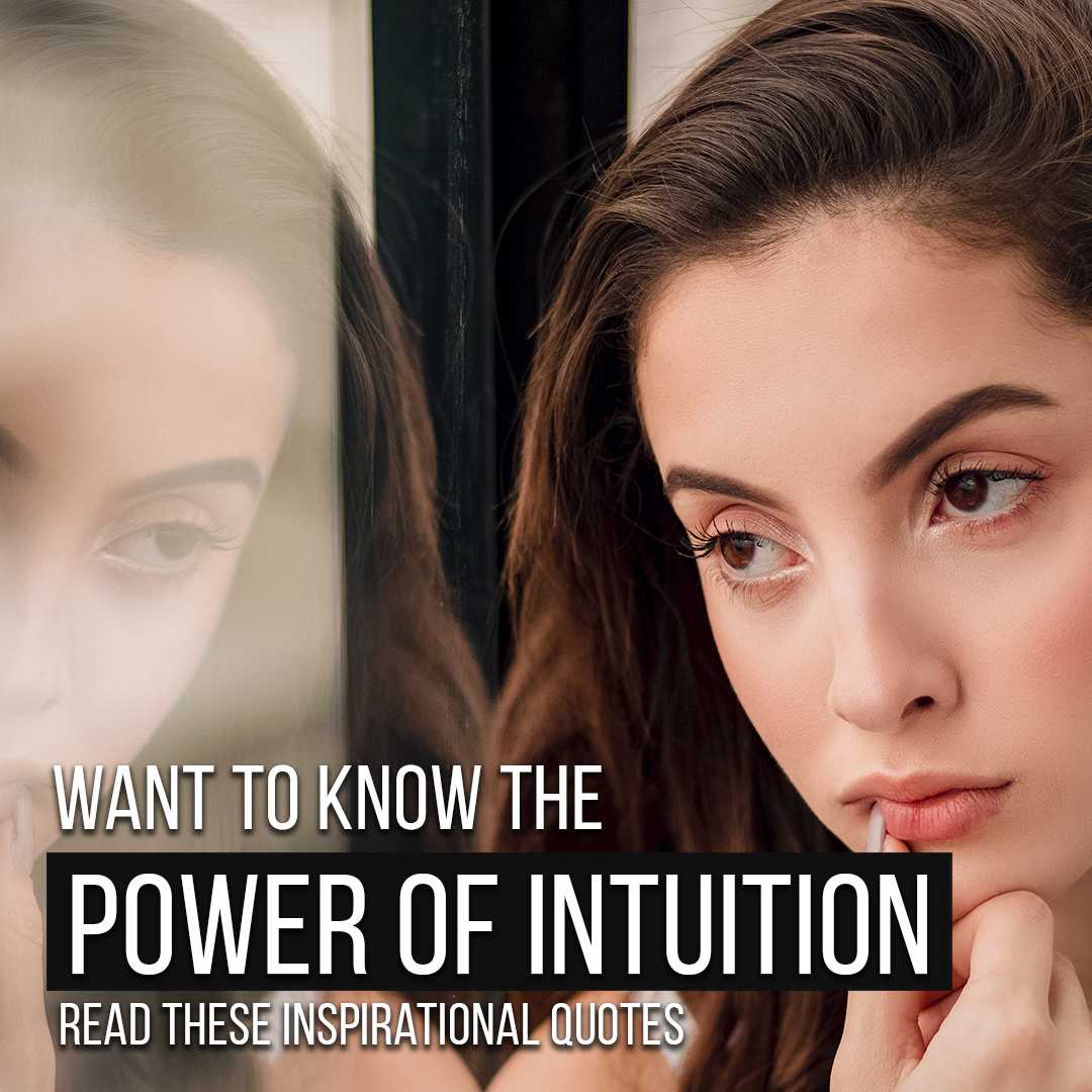Want To Know The Power Of Intuition? Read These Inspirational Quotes