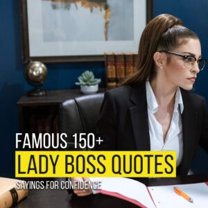 Read more about the article Famous 150+ Lady Boss Quotes And Sayings For Confidence