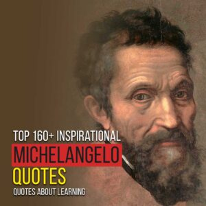 Read more about the article Top 160+ Inspirational Quotes Of Michelangelo About Learning