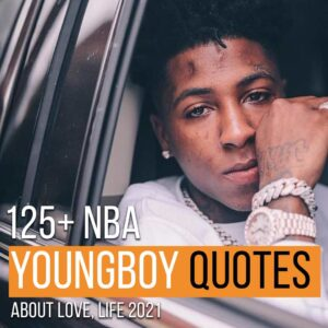 Read more about the article 125+ NBA YoungBoy Quotes About Love, Life 2021