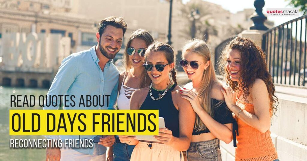 Quotes About Missing Old Days Friends