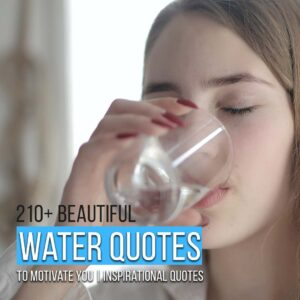 Read more about the article 210+ Beautiful Water Quotes To Motivate You | Inspirational Quotes