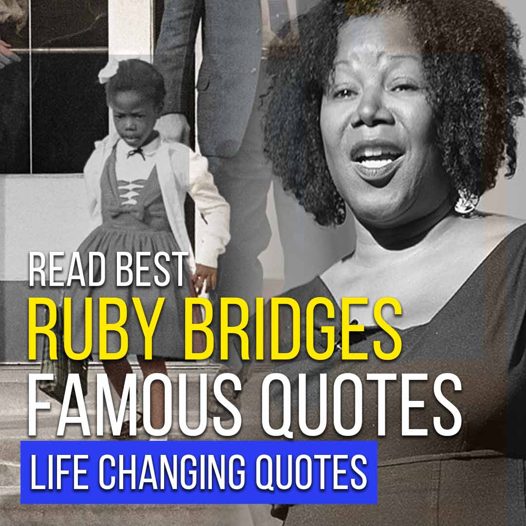 You are currently viewing Ruby Bridges Famous Quotes | Read Best Life Changing Quotes