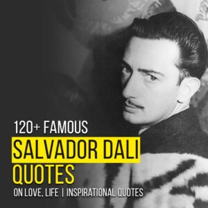 Read more about the article 120+ Salvador Dali Quotes on Love, Life | Inspirational Quotes