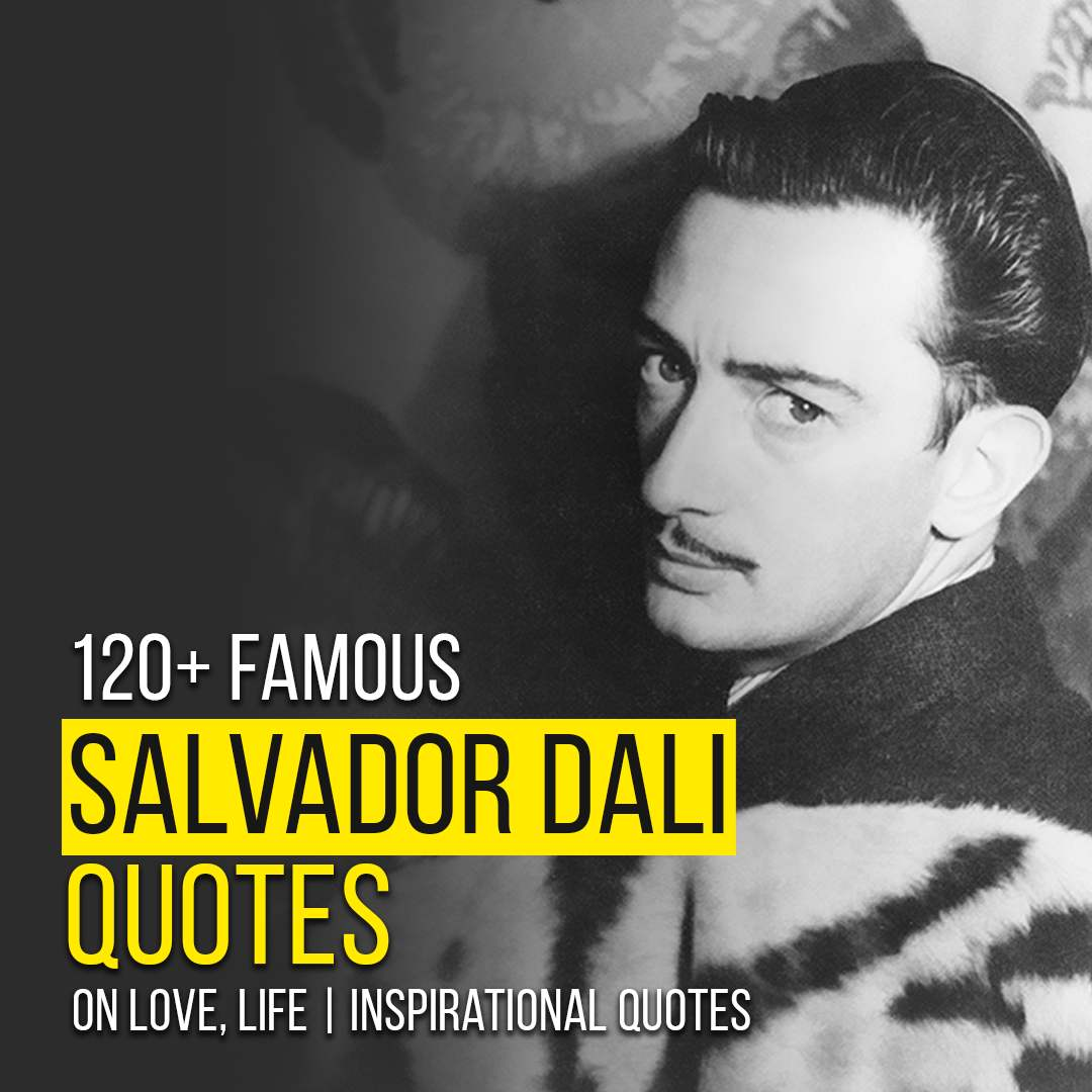 You are currently viewing 120+ Salvador Dali Quotes on Love, Life   Inspirational Quotes