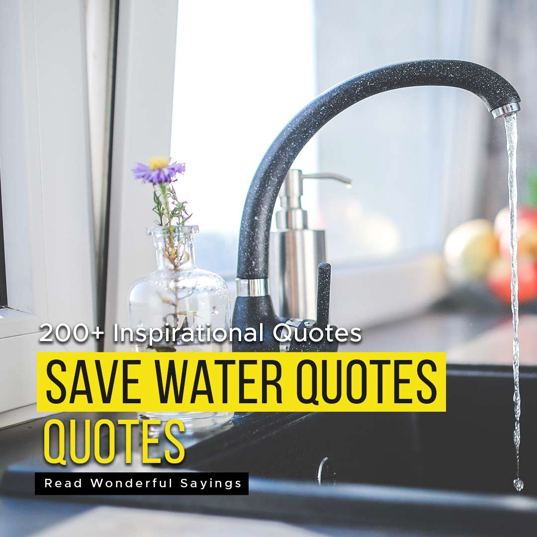 Read more about the article 200+ Quotes On Save Water | Read Wonderful Sayings