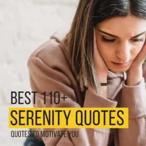 Read more about the article [Best 110+]  Serenity Quotes And Sayings To Motivate You