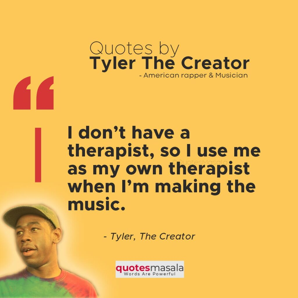 Tyler the Creator Quotes Images