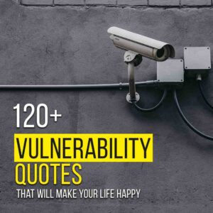 Read more about the article 120+ Vulnerability Quotes That Will Make Your Life Happy
