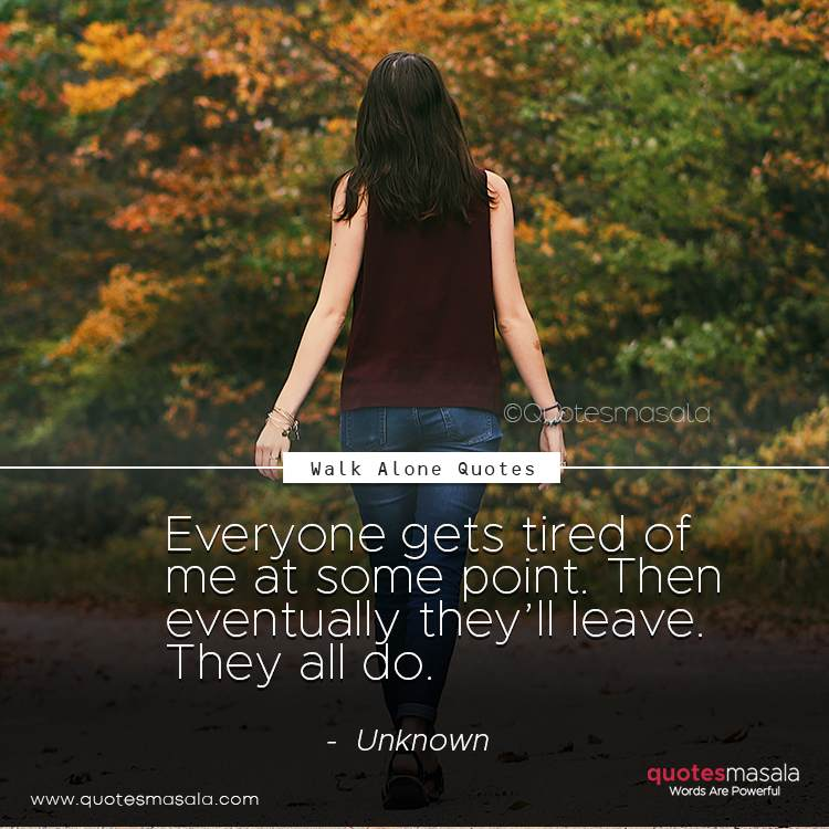 Walk alone quotes with images