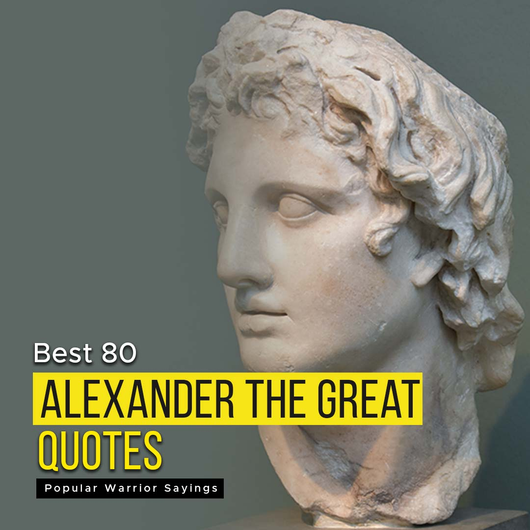You are currently viewing [Best 80] Alexander The Great Quotes | Popular Warrior Sayings